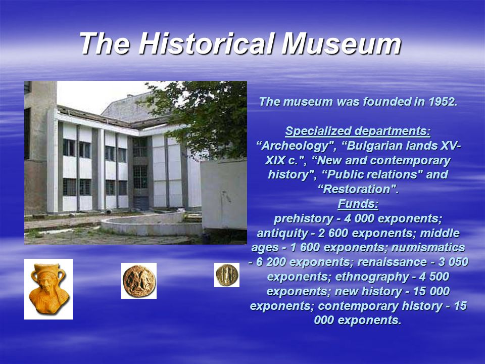 The museum was founded in 1952.