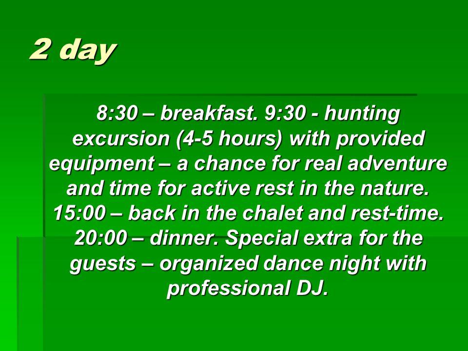 3 day 8:30 - breakfast.9:30 - fishing (4-5 hours), provided equipment.