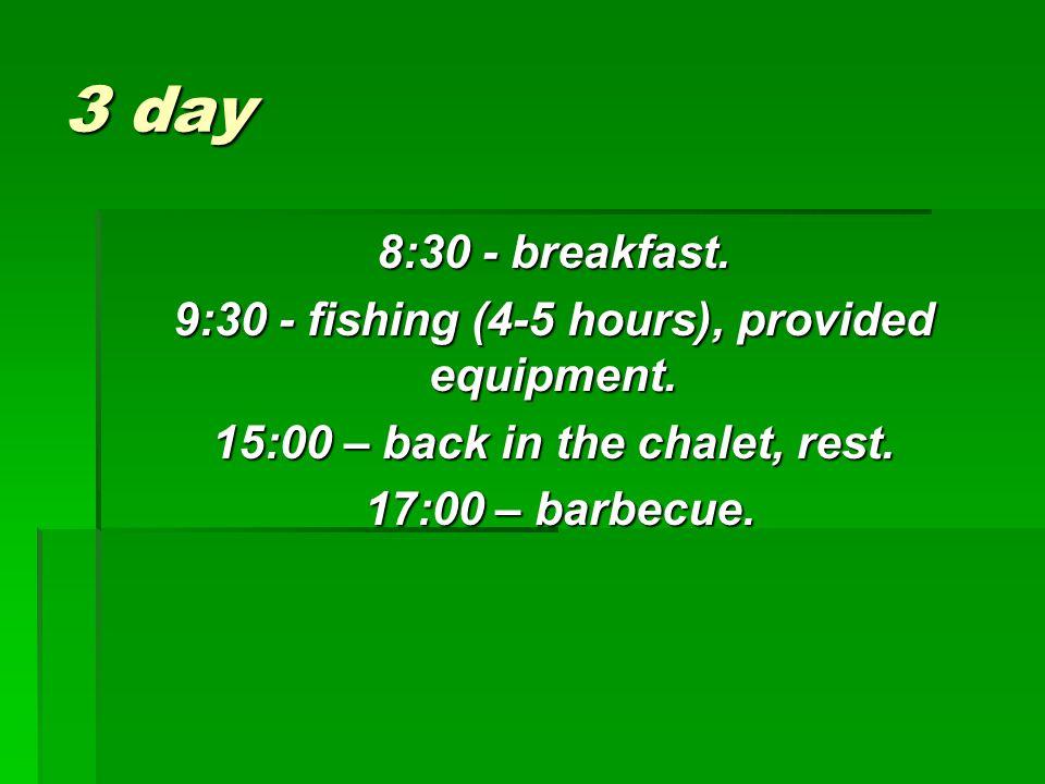 4 day 8:30 – breakfast.