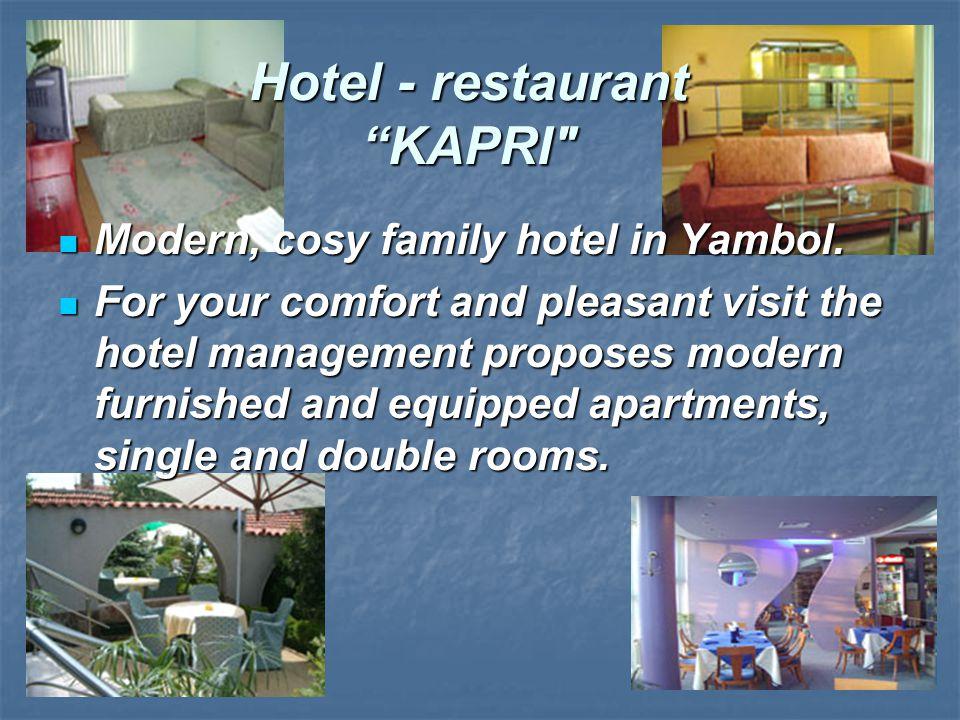 Hotel - restaurant KAPRI Modern, cosy family hotel in Yambol.