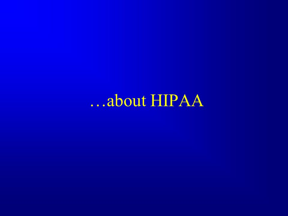 …about HIPAA
