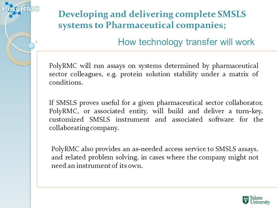 PolyRMC will run assays on systems determined by pharmaceutical sector colleagues, e.g.