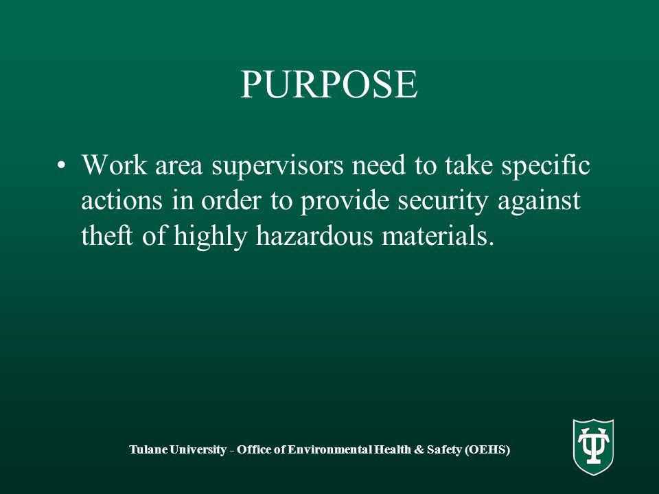 PURPOSE Work area supervisors need to take specific actions in order to provide security against theft of highly hazardous materials.