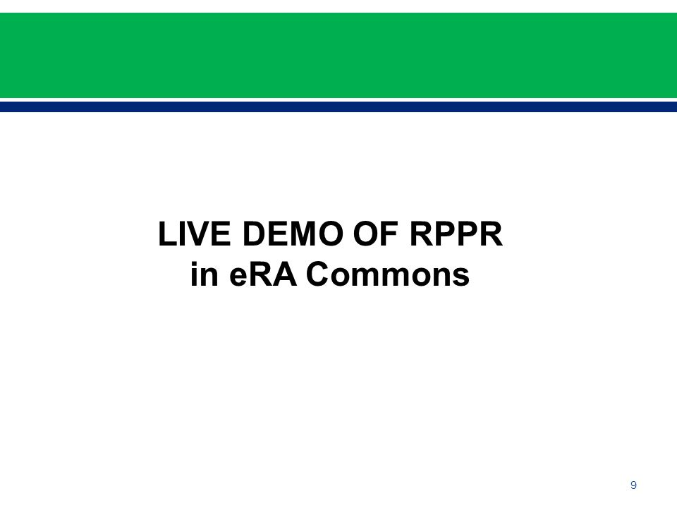 9 LIVE DEMO OF RPPR in eRA Commons