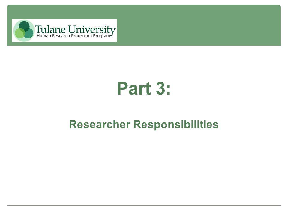 Part 3: Researcher Responsibilities