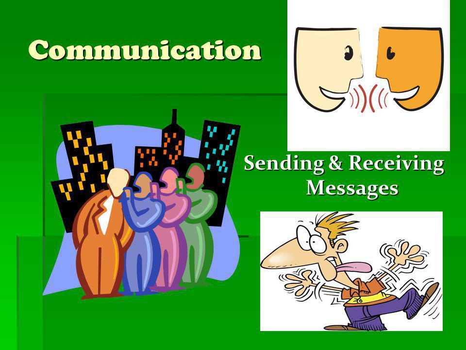Communication Sending & Receiving Messages