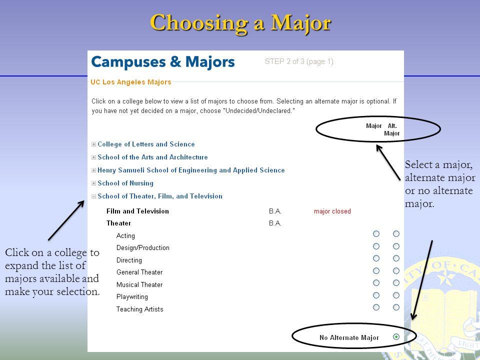 Choosing a Major Select a major, alternate major or no alternate major.