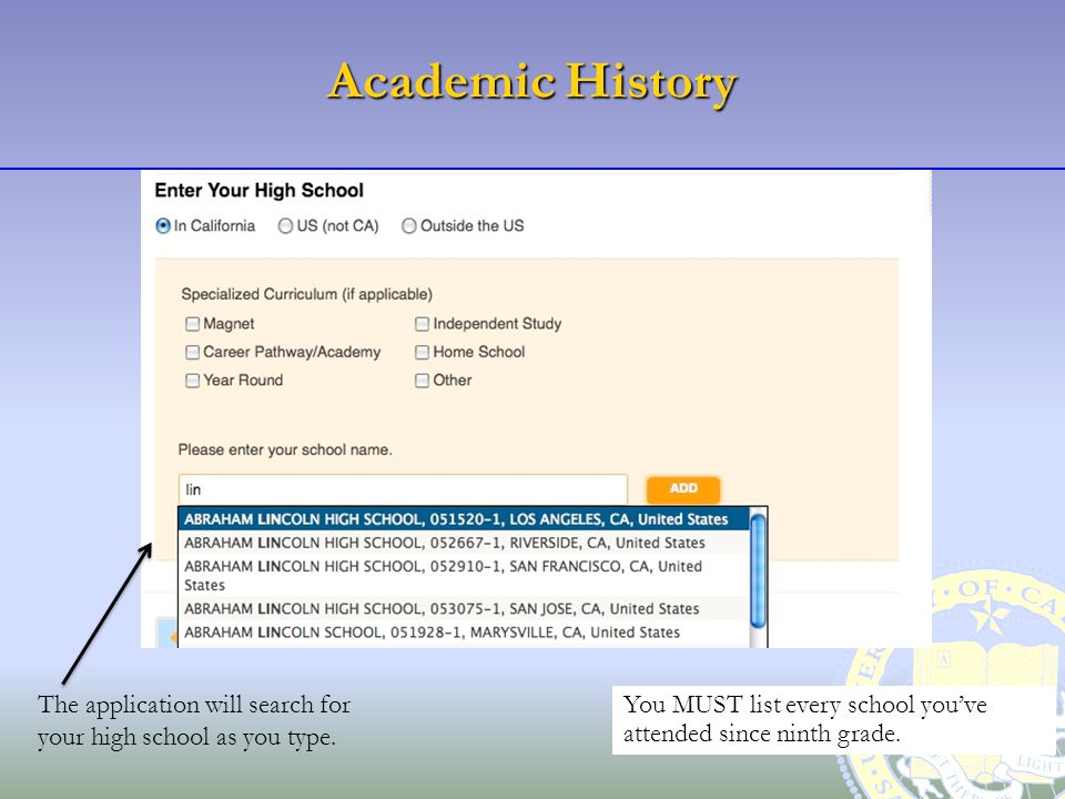 Academic History The application will search for your high school as you type.