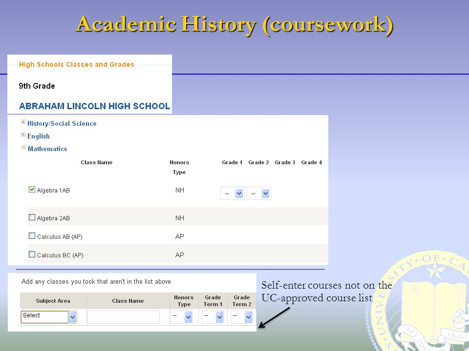 Academic History (coursework) Self-enter courses not on the UC-approved course list