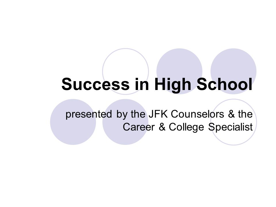 Success in High School presented by the JFK Counselors & the Career & College Specialist