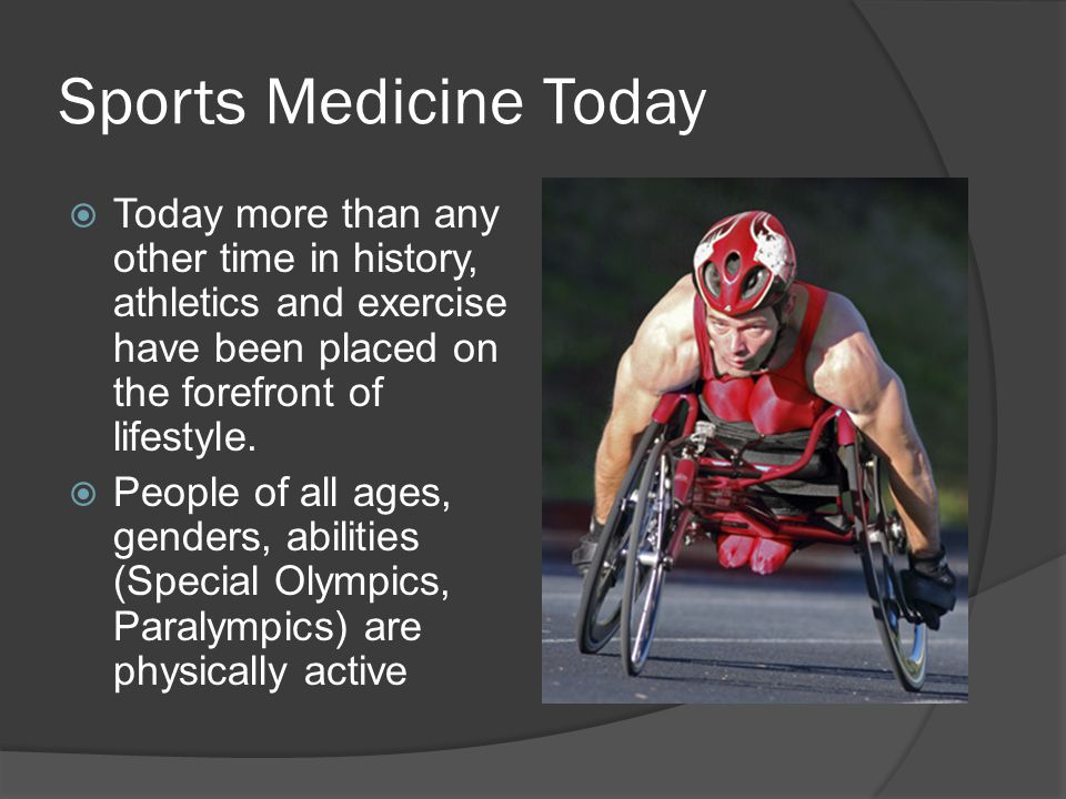 Sports Medicine Today  Today more than any other time in history, athletics and exercise have been placed on the forefront of lifestyle.  People of