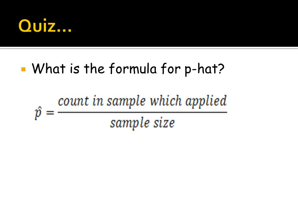  What is the formula for p-hat?