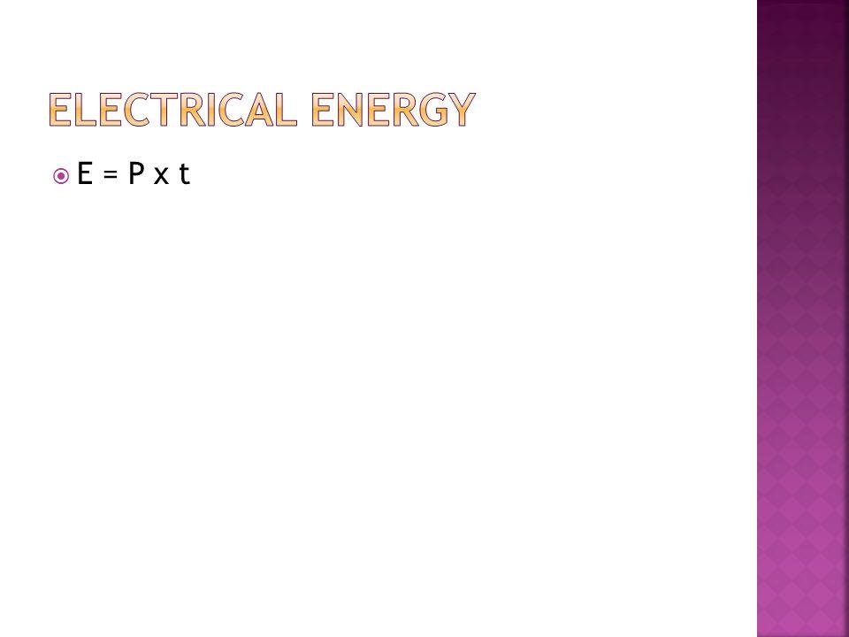  E = P x t