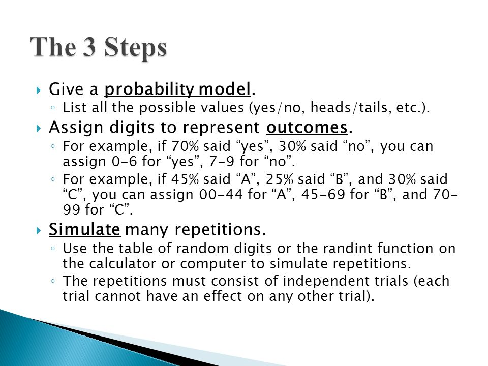  Give a probability model. ◦ List all the possible values (yes/no, heads/tails, etc.).