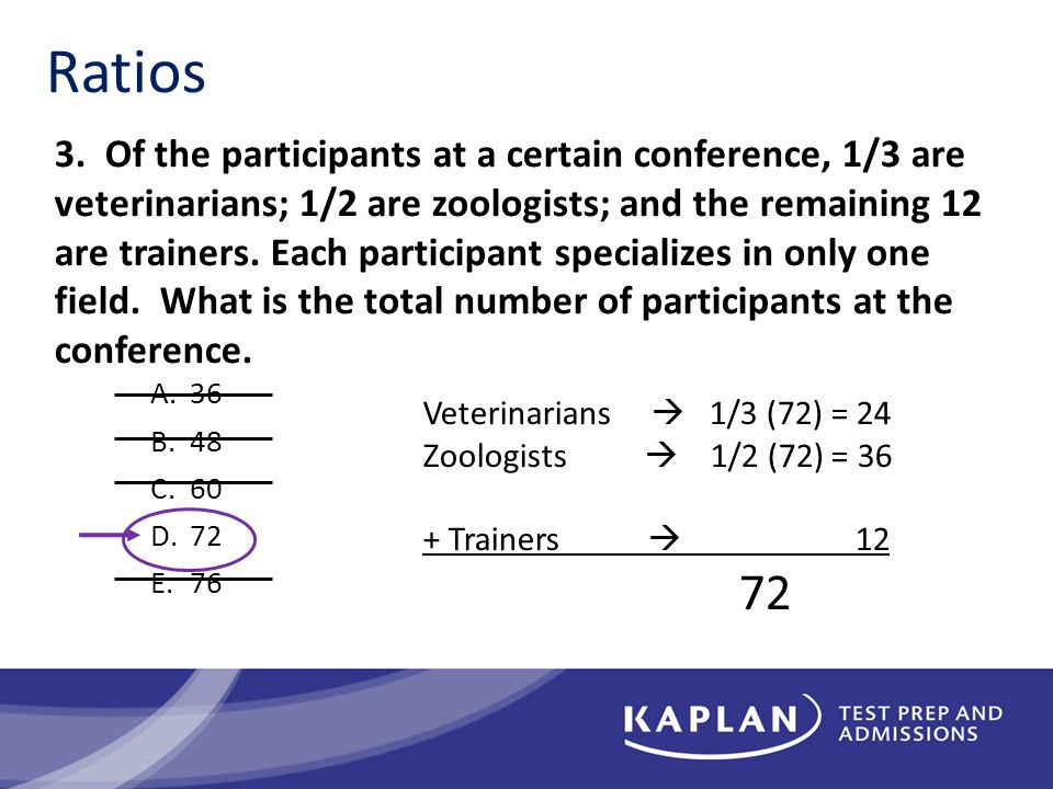3. Of the participants at a certain conference, 1/3 are veterinarians; 1/2 are zoologists; and the remaining 12 are trainers. Each participant special