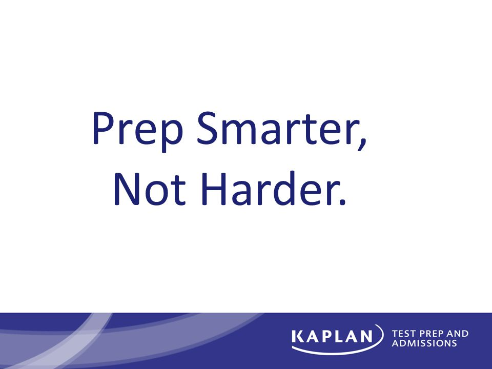 Prep Smarter, Not Harder.