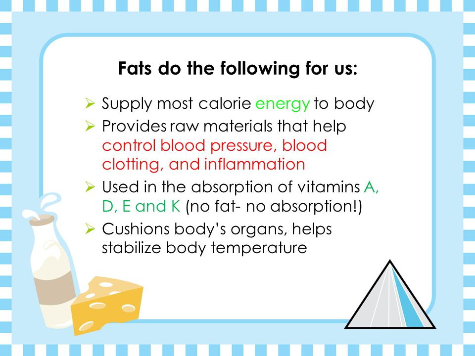 Let's start with Fats!  True or False: Fat is bad! Fat MAKES us fat!  Both True AND False. Some fats are actually GOOD for us! There are good fats a