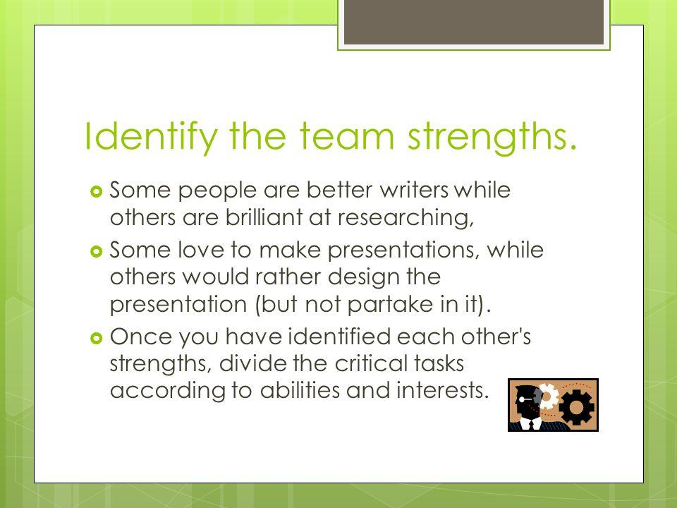 Identify the team strengths.