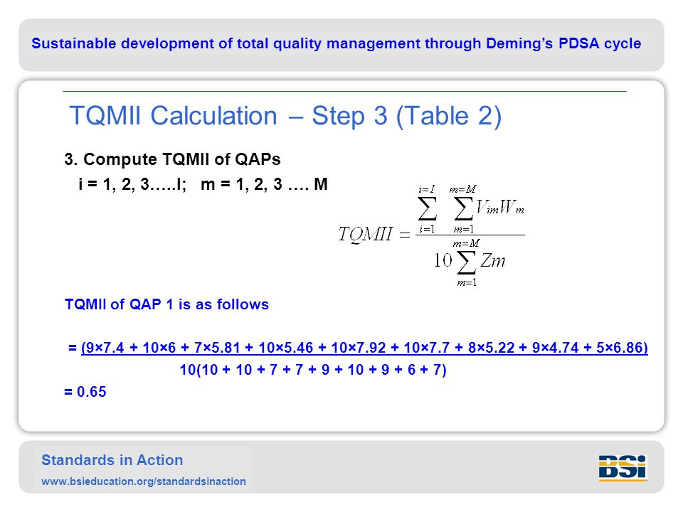 Sustainable development of total quality management through Deming's PDSA cycle Standards in Action www.bsieducation.org/standardsinaction TQMII Calculation – Step 3 (Table 2) 3.