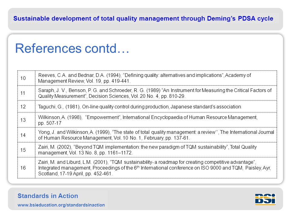 Sustainable development of total quality management through Deming's PDSA cycle Standards in Action www.bsieducation.org/standardsinaction References contd… 10 Reeves, C.A.