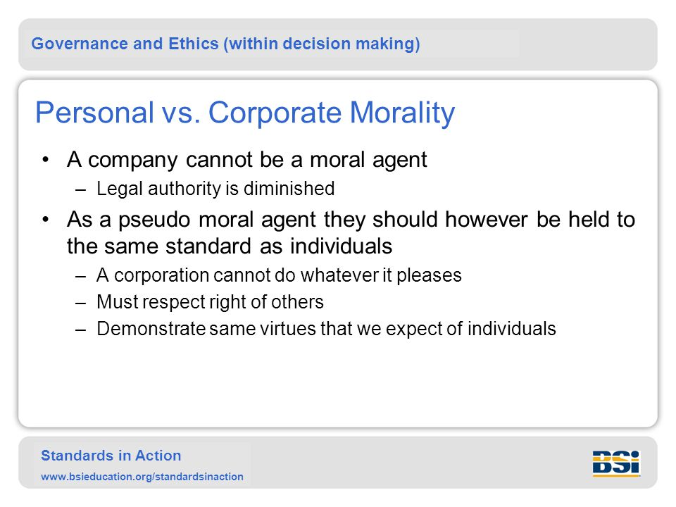 Governance and Ethics (within decision making) Standards in Action www.bsieducation.org/standardsinaction Personal vs.