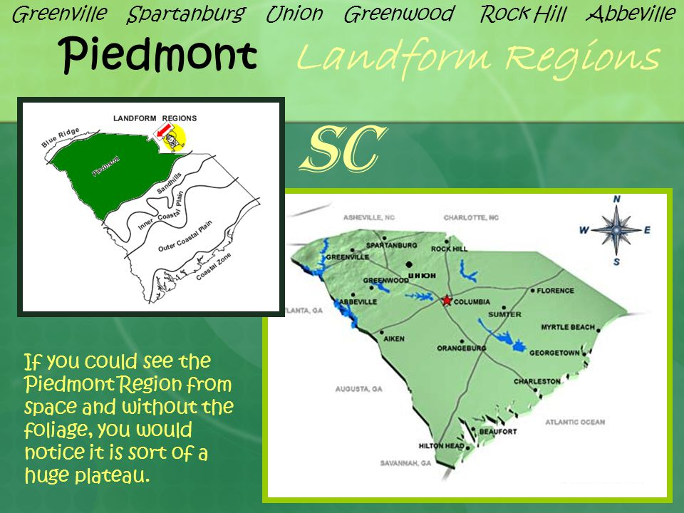 Facts About the Piedmont Region...1.The Piedmont is the largest region of South Carolina.