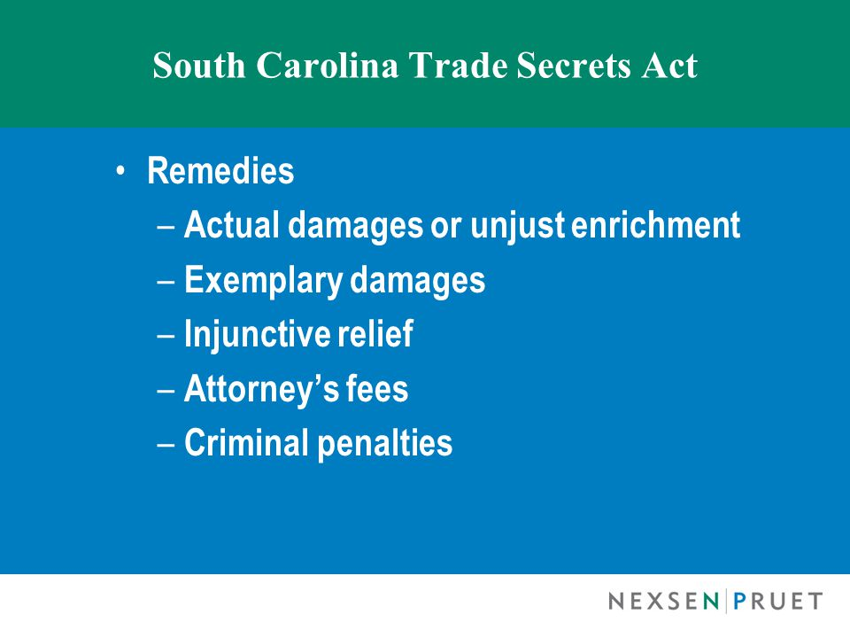 South Carolina Trade Secrets Act Remedies – Actual damages or unjust enrichment – Exemplary damages – Injunctive relief – Attorney's fees – Criminal penalties