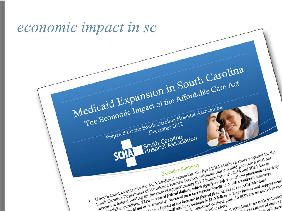 USC economic impact report  SCDHHS estimates $11.2 billion in new federal funding will be generated between 2014 and 2020 due to newly eligible enrollees.