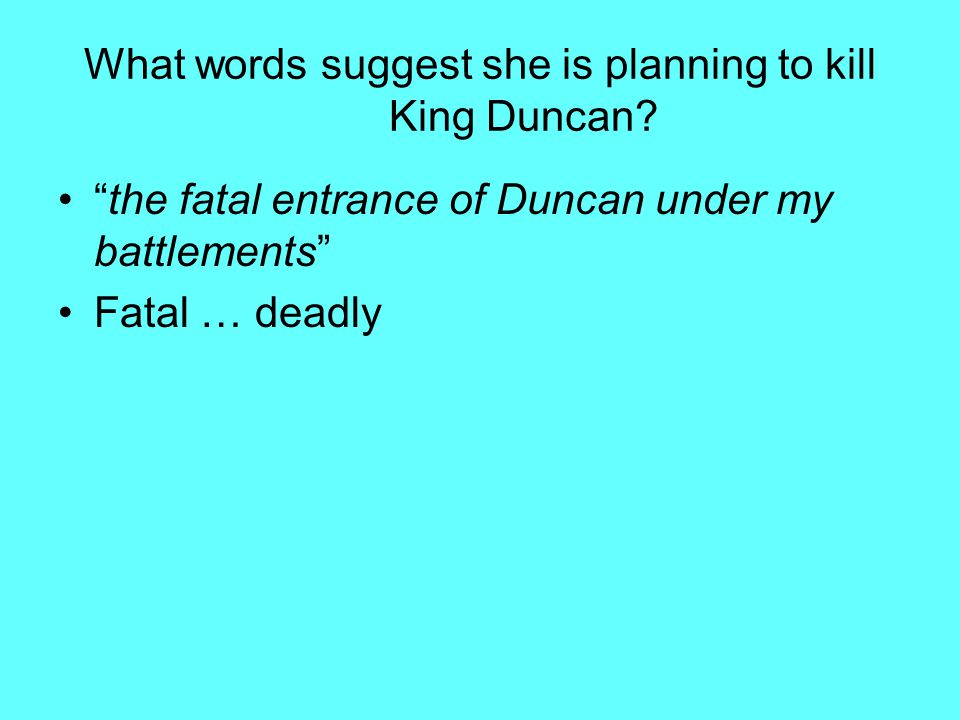 What words suggest she is planning to kill King Duncan.
