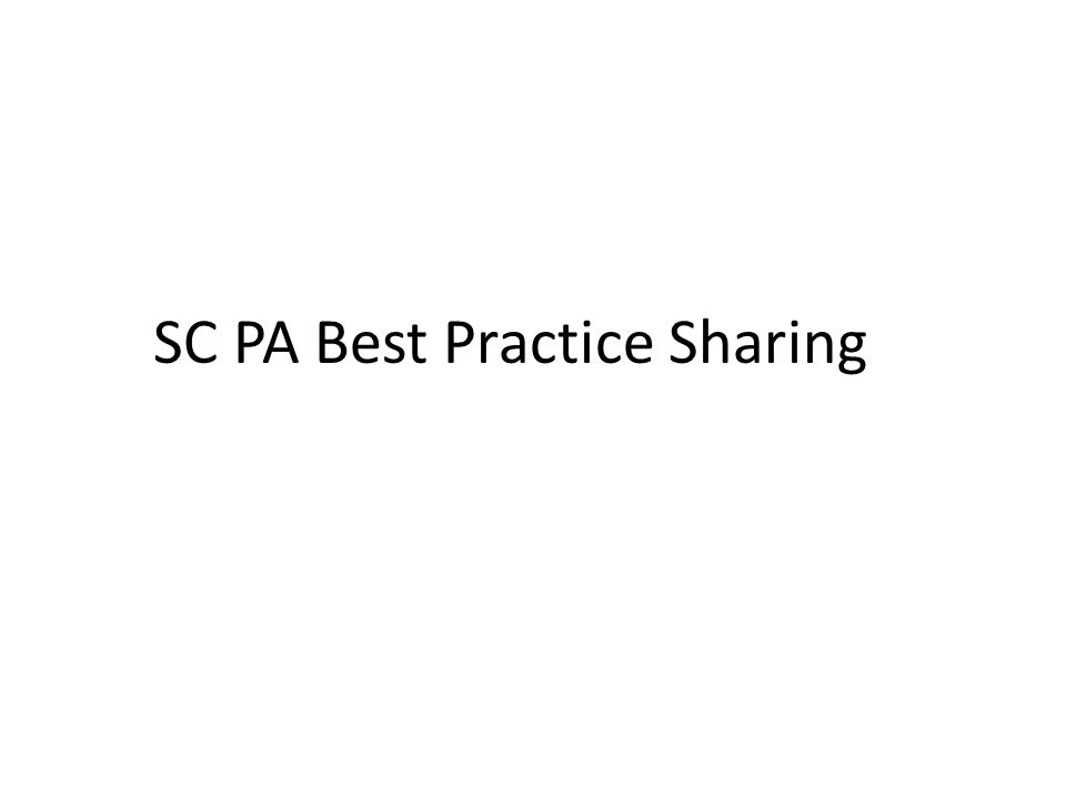 SC PA Best Practice Sharing