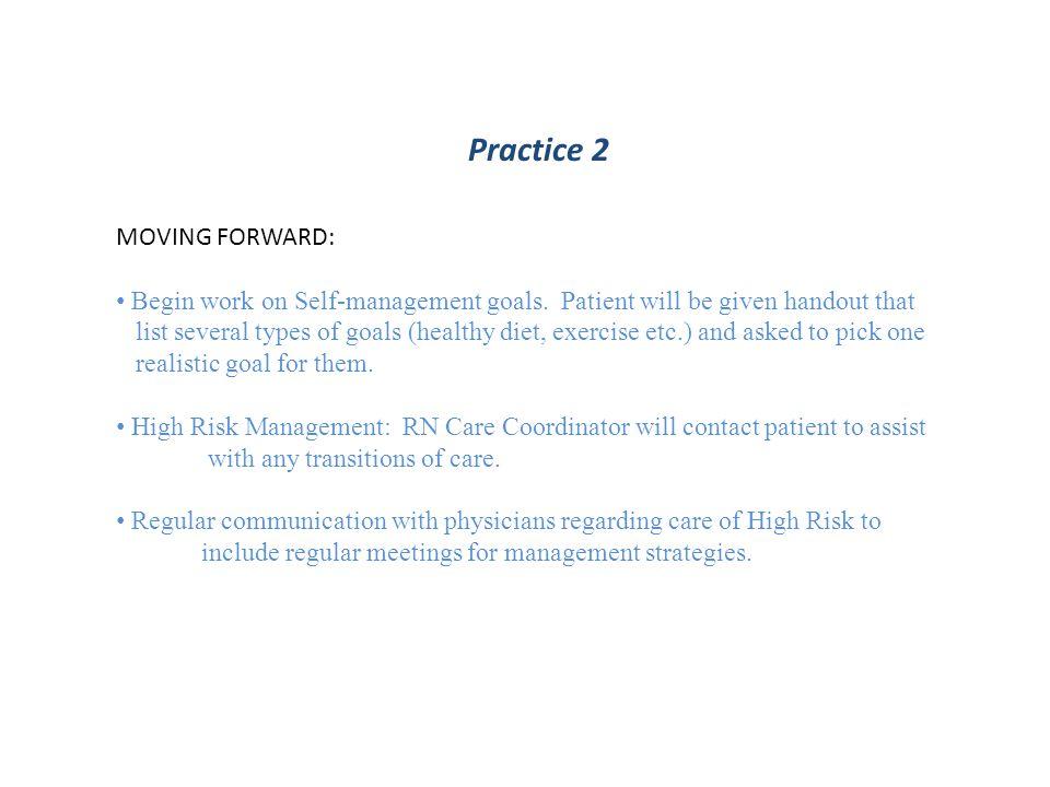 Practice 2 MOVING FORWARD: Begin work on Self-management goals.