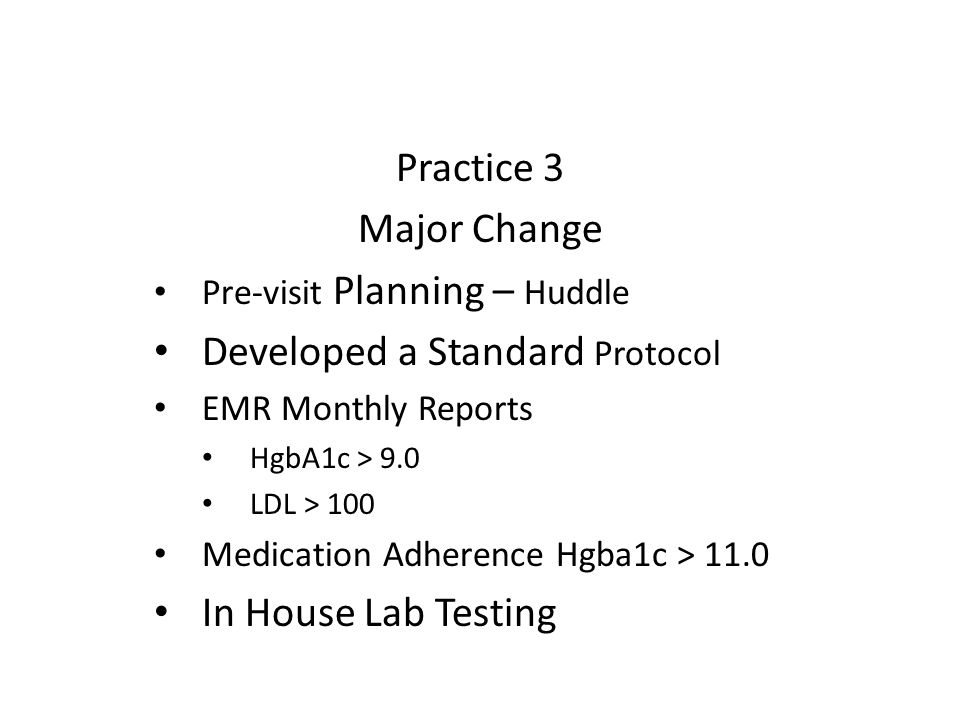 Best Practice Changes Practice 11 Patient Registry – Outreach to identified patients has evolved into case management Coordinated diabetic learning sessions at Millersville University Involvement with PA SPREAD has prepared the site(s) for PCMH