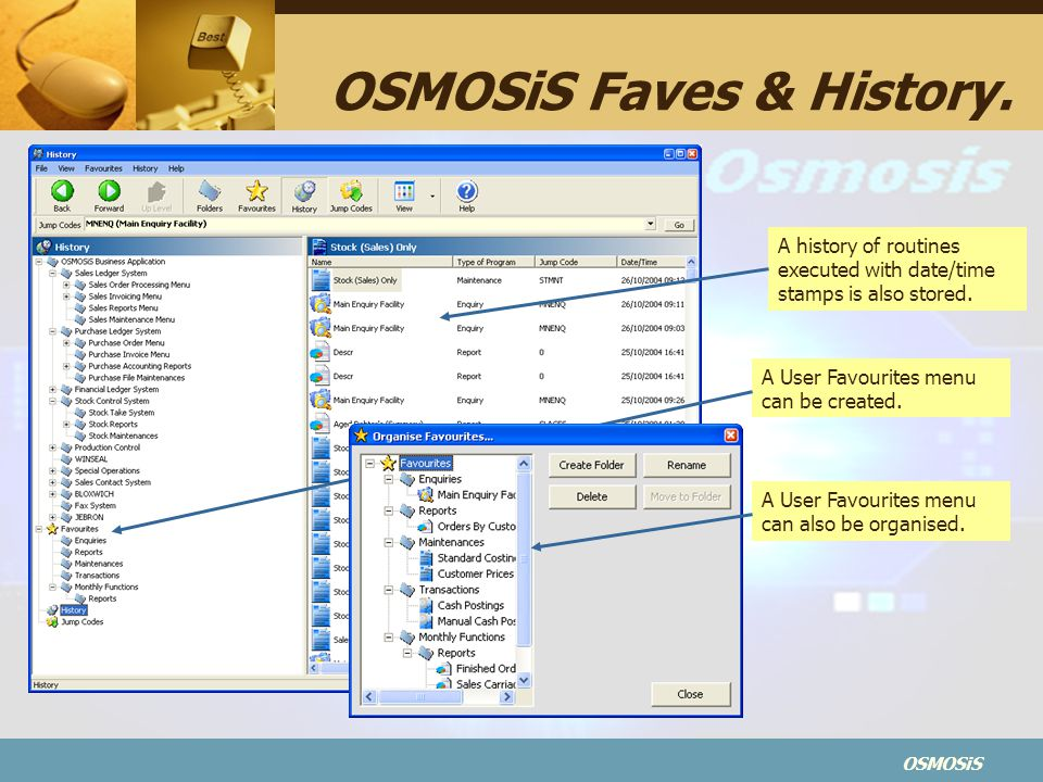 OSMOSiS OSMOSiS Faves & History.A User Favourites menu can also be organised.