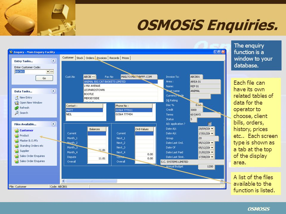 OSMOSiS OSMOSiS Enquiries.The enquiry function is a window to your database.