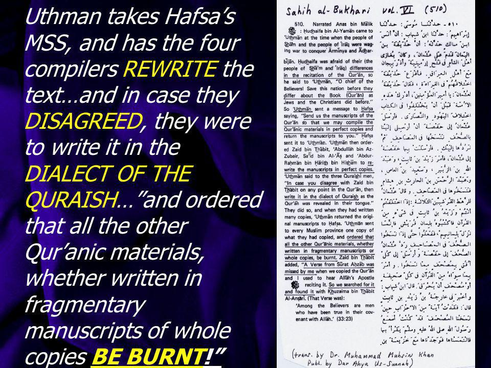 Curiously Uthman still did not have the entire corrected text at hand, as Bukhari admits a large part of the Qur'an may be lost ; for he then orders three to help Zaid bin Thabit revise the codex of Hafsa (daughter of Umar), and correct it where necessary, even recalling a verse (33:23) which had been missing from the original text!vvv