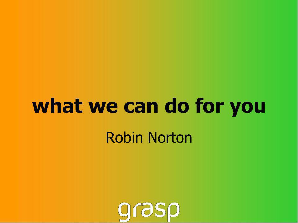 what we can do for you Robin Norton