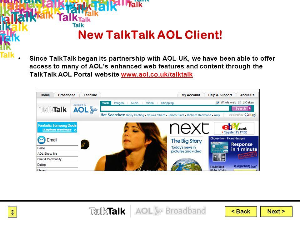 Next >  < Back New TalkTalk AOL Client.