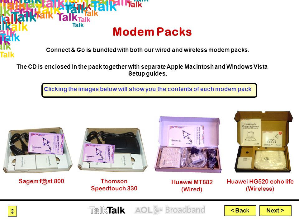 Next >  < Back Modem Packs Connect & Go is bundled with both our wired and wireless modem packs.
