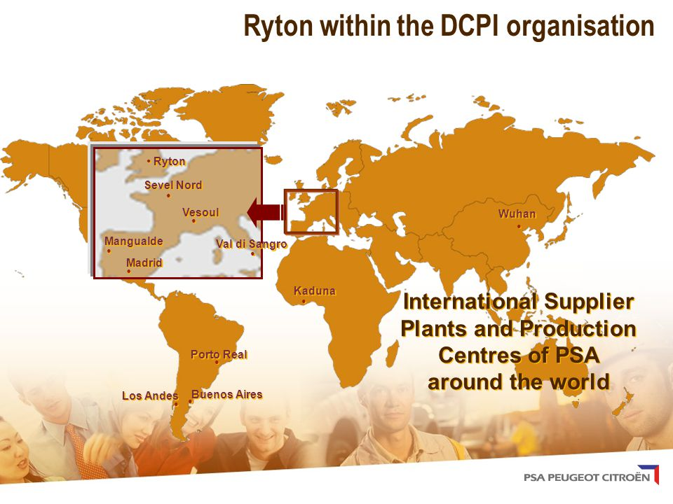 Mangualde Ryton within the DCPI organisation Val di Sangro Vesoul Sevel Nord Madrid Ryton Buenos Aires Los Andes Porto Real Kaduna Wuhan International Supplier Plants and Production Centres of PSA around the world