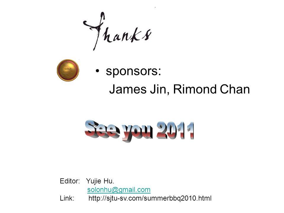 sponsors: James Jin, Rimond Chan Editor: Yujie Hu. solonhu@gmail.com Link: http://sjtu-sv.com/summerbbq2010.html