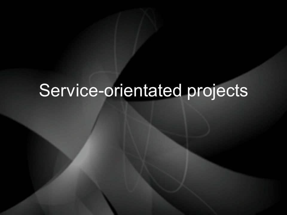 Service-orientated projects