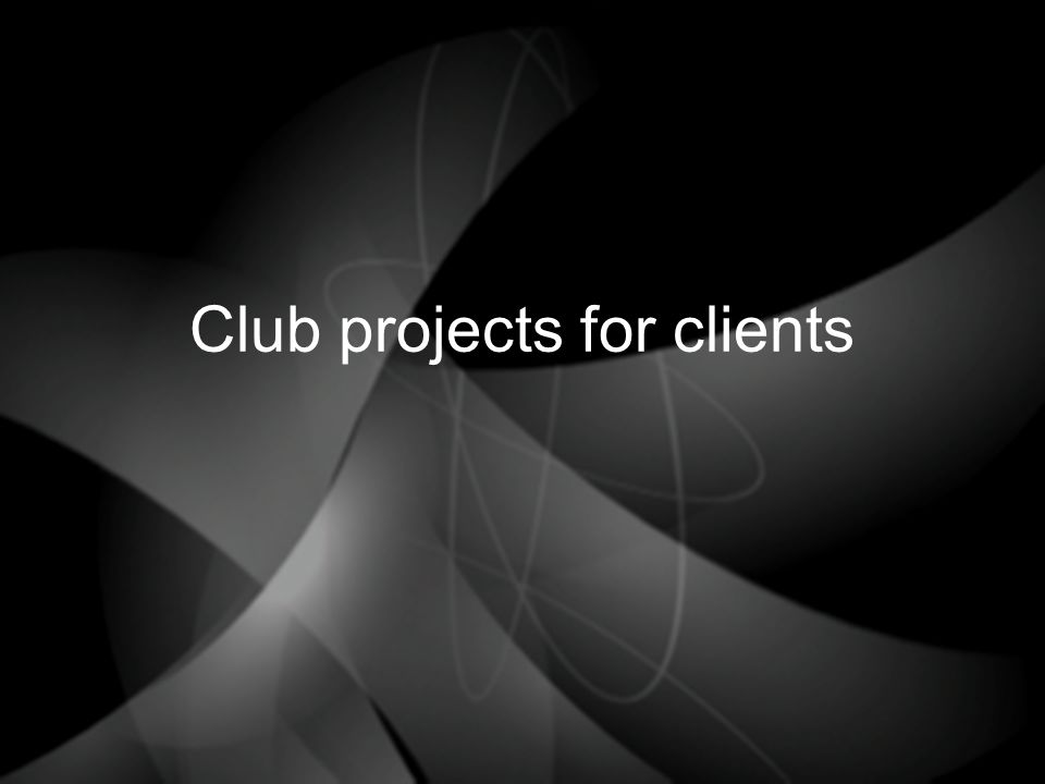 Club projects for clients