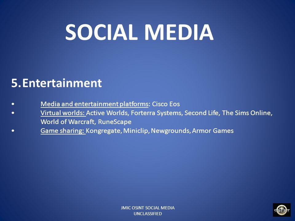 JMIC OSINT SOCIAL MEDIA UNCLASSIFIED SOCIAL MEDIA User: 600 million (active in January 2 011) Revenue: US$800 million (2009 est.) Employees: 2000+(2011) Mark Zuckerberg