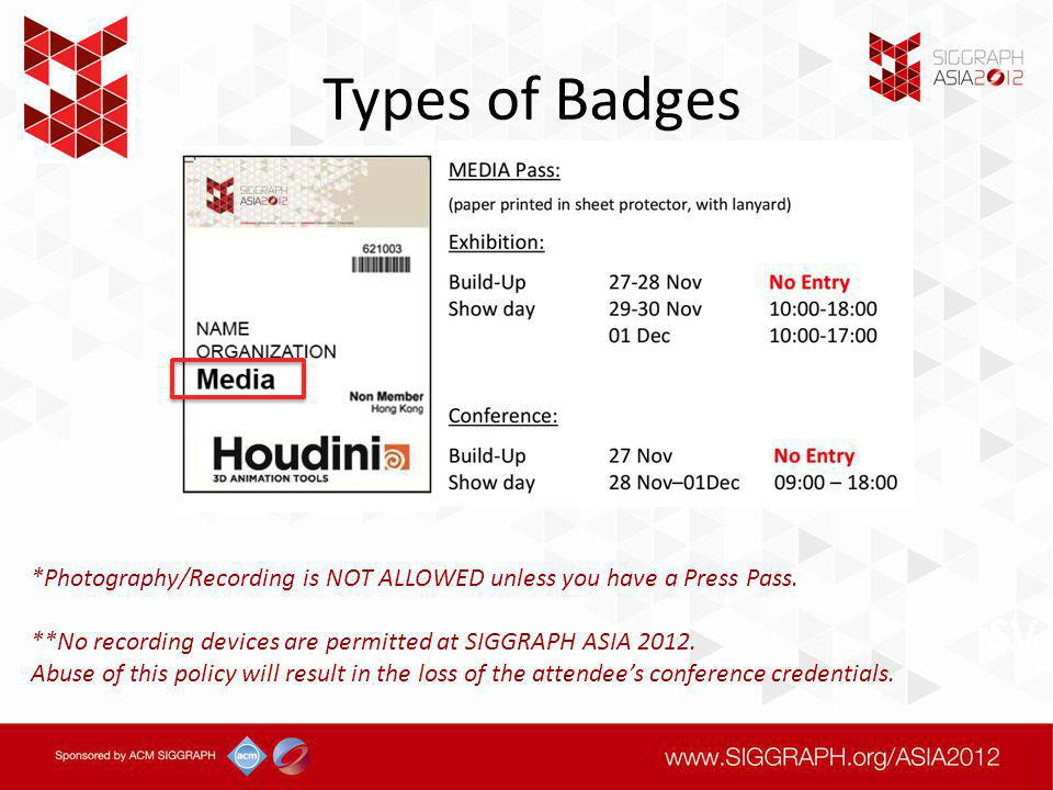 Types of Badges SV *Photography/Recording is NOT ALLOWED unless you have a Press Pass.