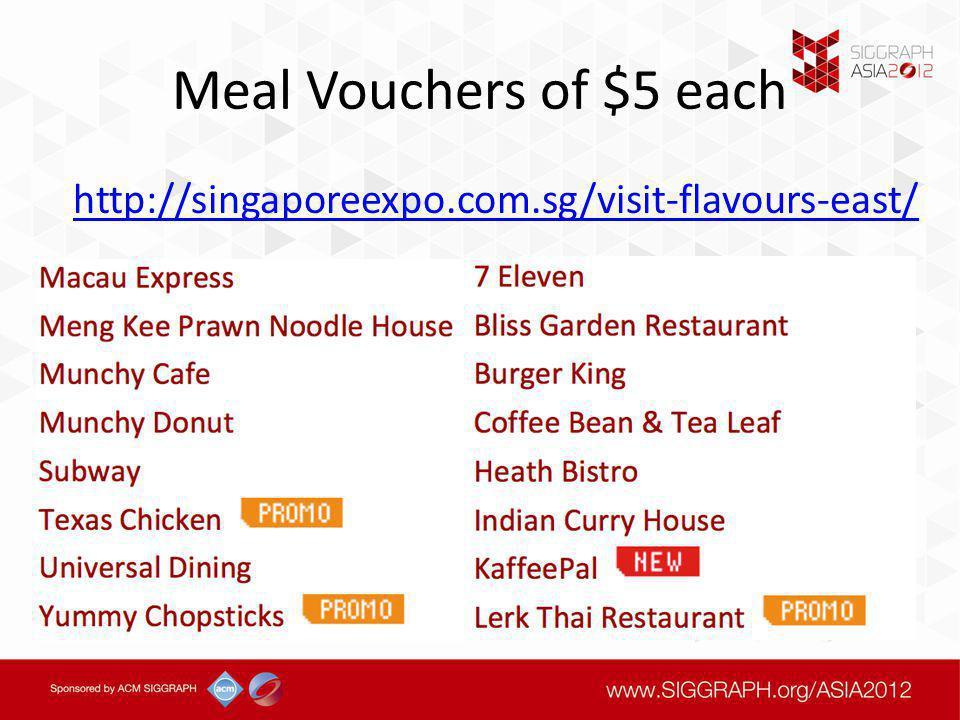 Meal Vouchers of $5 each http://singaporeexpo.com.sg/visit-flavours-east/