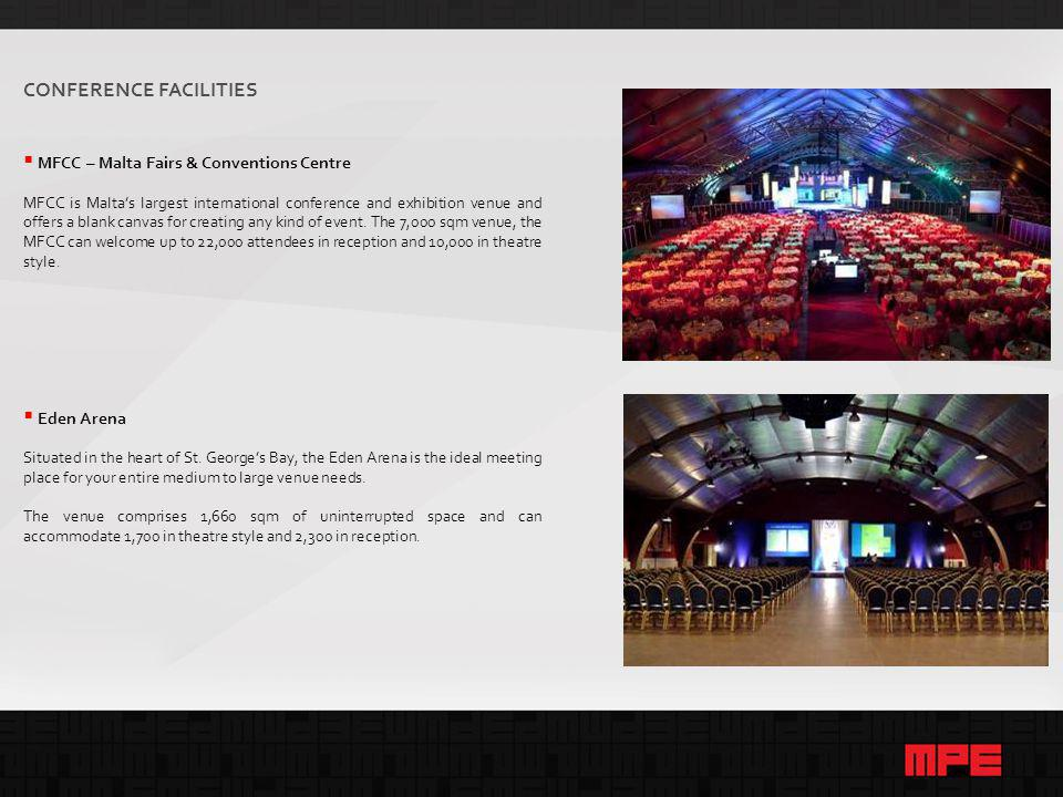 CONFERENCE FACILITIES  MFCC – Malta Fairs & Conventions Centre MFCC is Malta's largest international conference and exhibition venue and offers a blank canvas for creating any kind of event.
