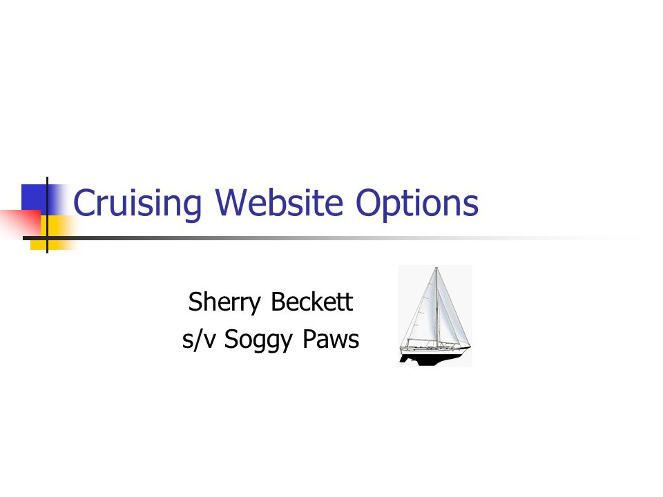Cruising Website Options Sherry Beckett s/v Soggy Paws