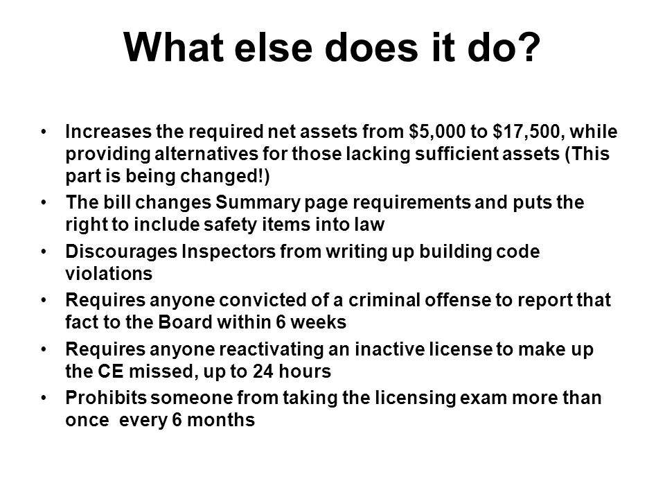 What else does it do? Increases the required net assets from $5,000 to $17,500, while providing alternatives for those lacking sufficient assets (This