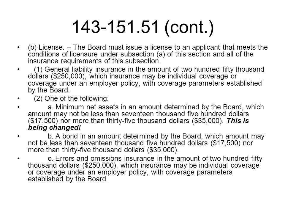 143-151.51 (cont.) (b) License.