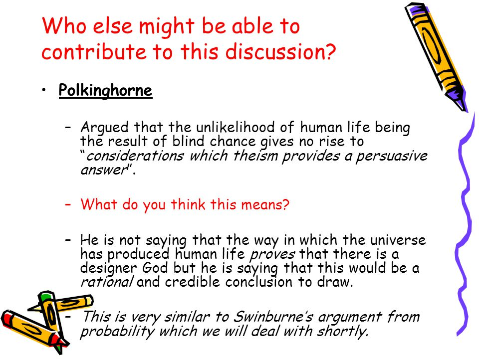 Aesthetic Argument An argument also develop by F R Tennant to prove the existence of God.